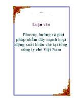 Luận văn: Phương hướng và giải pháp nhằm đẩy mạnh hoạt động xuất khẩu chè tại tổng công ty chè Việt Nam pdf