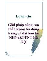Luận văn: Giải pháp nâng cao chất lượng tín dụng trung và dài hạn tại NHNo&PTNT Hà Nội pptx