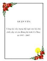 LUẬN VĂN: Công tác xây dựng đội ngũ cán bộ chủ chốt cấp xã của Đảng bộ tỉnh Cà Mau từ 1997 - 2007 potx