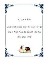 LUẬN VĂN: Quá trình nhận thức lý luận về văn hóa ở Việt Nam từ đầu thế kỉ XX đến năm 1945 pot