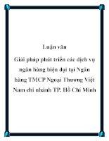 Luận văn: Giải pháp phát triển các dịch vụ ngân hàng hiện đại tại Ngân hàng TMCP Ngoại Thương Việt Nam chi nhánh TP. Hồ Chí Minh pdf