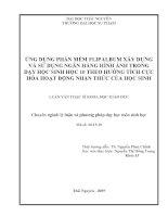 Luận văn: ỨNG DỤNG PHẦN MỀM FLIPALBUM XÂY DỰNG VÀ SỬ DỤNG NGÂN HÀNG HÌNH ẢNH TRONG DẠY HỌC SINH HỌC 10 THEO HƯỚNG TÍCH CỰC HÓA HOẠT ĐỘNG NHẬN THỨC CỦA HỌC SINH potx