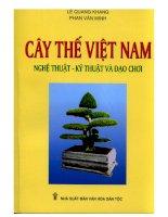 Cây thế Việt Nam: Nghệ thuật, kỹ thuật và đạo chơi - Lê Quang Khang & Phan Văn Minh pdf