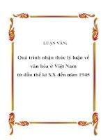 LUẬN VĂN: Quá trình nhận thức lý luận về văn hóa ở Việt Nam từ đầu thế kỉ XX đến năm 1945 pptx