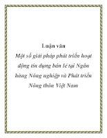 Luận văn: Một số giải pháp phát triển hoạt động tín dụng bán lẻ tại Ngân hàng Nông nghiệp và Phát triển Nông thôn Việt Nam pptx