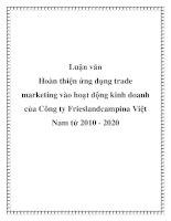 Luận văn: Hoàn thiện ứng dụng trade marketing vào hoạt động kinh doanh của Công ty Frieslandcampina Việt Nam từ 2010 - 2020 ppt