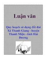 Luận văn: Quy hoạch sử dụng đất đai Xã Thanh Giang - huyện Thanh Miện - tỉnh Hải Dương doc