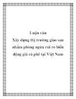 Luận văn: Xây dựng thị trường giao sau nhằm phòng ngừa rủi ro biến động giá cà phê tại Việt Nam pdf