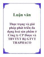 Luận văn: Thực trạng và giải pháp phát triển đa dạng hoá sản phẩm ở Công ty CP Dược và TBVTYT Bộ GTVT TRAPHACO docx
