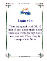 Luận văn: Thực trạng qui trình Xk và một số giải pháp nhằm hoàn thiện qui trình Xk mặt hàng rau quả của Tổng công ty rau quả Việt Nam potx