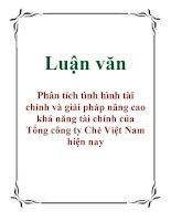Luận văn: Phân tích tình hình tài chính và giải pháp nâng cao khả năng tài chính của Tổng công ty Chè Việt Nam hiện nay potx