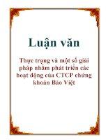 Luận văn: Thực trạng và một số giải pháp nhằm phát triển các hoạt động của CTCP chứng khoán Bảo Việt pdf