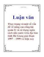 Luận văn: Thực trạng và một số vấn đề về nâng cao công tác quản lý và sử dụng ngân sách nhà nước trên địa bàn tỉnh Hà Giang giai đoạn 1997 – 1999 và hiện nay ppt