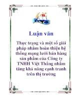 Luận văn: Thực trạng và một số giải pháp nhằm hoàn thiện hệ thống mạng lưới bán hàng sản phẩm của Công ty TNHH Việt Thắng nhằm tăng khả năng cạnh tranh trên thị trường pot
