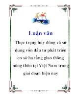 Luận văn: Thực trạng huy đông và sử dung vốn đầu tư phát triển cơ sở hạ tầng giao thông nông thôn tại Việt Nam trong giai đoạn hiện nay docx