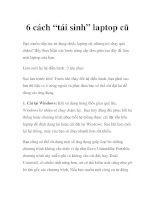 """6 cách """"tái sinh"""" laptop cũ pot"""