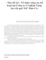 - tên đề tài   tổ chức công tác kế toán tại công ty cổ phần vàng bạc đá quý sjc bàn cờ.