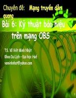 Chuyên đề Mạng truyền dẫn quang (TS. Võ Viết Minh Nhật) - Bài 9 Kỹ thuật báo hiệu trên mạng OBS potx