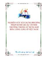 NGHIÊN CỨU XÂY DỰNG PHƯƠNG PHÁP ĐÁNH GIÁ SỰ CỐ MÔI TRƯỜNG TRONG SỬ DỤNG KHÍ HÓA LỎNG Ở VIỆT NAM pdf