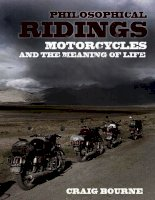 Philosophical Ridings: Motorcycles and the Meaning of Life pptx