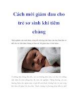 Cách mới giảm đau cho trẻ sơ sinh khi tiêm chủng docx