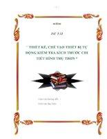 """Luận văn """"Thiết Kế, Chế Tạo Thiết Bị Tự Động khoan Tâm Chi Tiết Hình Trụ Trơn"""" pdf"""