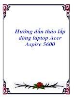 Hướng dẫn tháo lắp dòng laptop Acer Aspire 5600 ppt