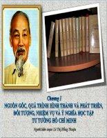 Chương1: nguồn gốc, quá trình hình thành và phát triển, đối tượng, nhiệm vụ và ý nghĩa học tập tư tưởng Hồ Chí Minh docx
