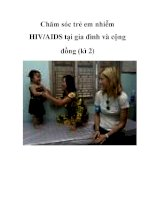 Chăm sóc trẻ em nhiễm HIV/AIDS tại gia đình và cộng đồng (kì 2) pptx
