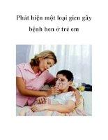 Phát hiện một loại gien gây bệnh hen ở trẻ em pptx