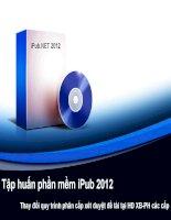 Tập huấn phần mềm iPub 2012 Thay đổi quy trình phân cấp xét duyệt đề tài tại HĐ XB-PH các cấp