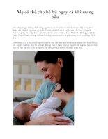 Mẹ có thể cho bé bú ngay cả khi mang bầu potx