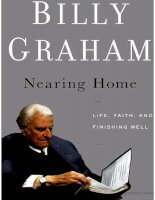 nearing home  life faith and finishing well billy graham