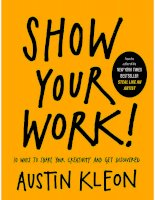 show your work 10 ways to share your creativity and get discovered by austin kleon