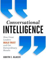 conversational intelligence. how great leaders build trust and get extraordinary results
