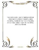 NGUỒN GỐC, QUÁ TRÌNH HÌNH THÀNH VÀ PHÁT TRIỂN, ĐỐI TƯỢNG, NHIỆM VỤ VÀ Ý NGHĨA CỦA VIỆC HỌC TẬP TƯ TƯỞNG HỒ Chí MINH pps
