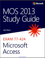 MOS 2013 study guide for microsoft access expert