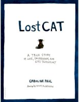 lost cat. a true story of love desperat - caroline paul