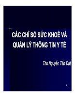 Bài giảng Các chỉ số sức khoẻ và quản lý thông tin y tế Thạc sĩ Nguyễn Tấn Đạt