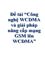"""Đề tài """"Công nghệ WCDMA và giải pháp nâng cấp mạng GSM lên WCDMA"""" pptx"""