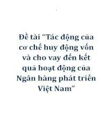 """Đề tài """"Tác động của cơ chế huy động vốn và cho vay đến kết quả hoạt động của Ngân hàng phát triển Việt Nam"""" potx"""