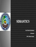 Semantics  Semantics is the study of meaning that is used to understand human expression through language.