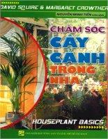 Chăm Sóc Cây Cảnh Trong Nhà - biên dịch Nguyễn Minh Tiến phần 1 doc