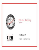 Ethical HackingVersion 5Module IX Social Engineering.Module ObjectiveThis module will pptx
