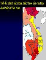 Tiết 46: Chính sách khai thác thuộc địa lần thứ nhất ở Việt Nam