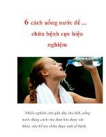 6 cách uống nước để chữa bệnh cực hiệu nghiệm và những điều cần biết về cách uống nước để bảo vệ sức khỏe