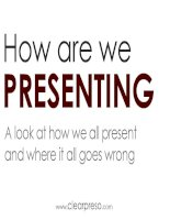 How Are We Presenting: A Look At How We All Present And Where It All Goes Wrong