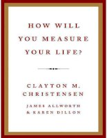 how will you measure your life  clayton m christensen