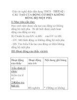 Giáo án nghề điện dân dụng THCS - TIẾT 62 : CẤU TẠO CỦA ĐỘNG CƠ ĐIỆN KHÔNG ĐỒNG BỘ MỘT PHA ppsx