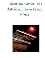 Sóng: Các nguyên lí của Ánh sáng, Điện và Từ học (Phần 6) docx